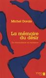 Michel Dorais - La mémoire du désir - Du traumatisme au fantasme.