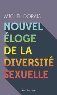 Michel Dorais et Sophie Breton - Nouvel éloge de la diversité sexuelle.