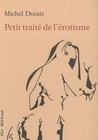Michel Dorais - Petit traité de l'érotisme.