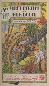 Michel Dorlys - Forêt perfide et mer douce.
