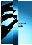 Michel Douard - Micron noir.