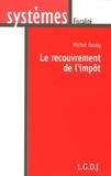 Michel Douay - Le recouvrement de l'impôt.