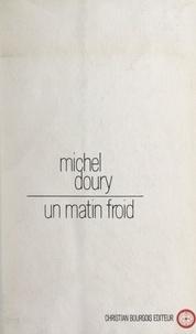 Michel Doury et Jean-Claude Brisville - Un matin froid.