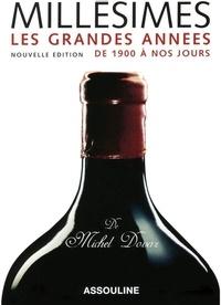 Michel Dovaz - Millésimes - Les grandes années de 1900 à nos jours.