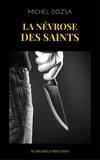 Michel Dozsa - La névrose des Saints.
