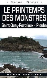 Michel Dozsa - Le printemps des monstres - De Saint-Quay-Portrieux à Plouha.
