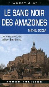 Michel Dozsa - Le sang noir des Amazones.