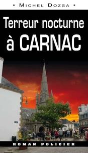 Michel Dozsa - Terreur nocturne à Carnac.