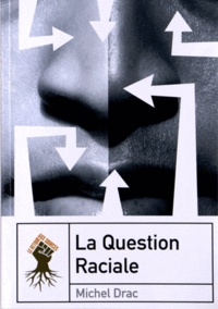 Michel Drac - La question raciale.