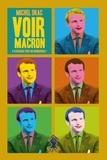 Michel Drac - Voir Macron - 8 scénarios pour un quinquennat.