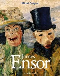 Michel Draguet - James Ensor ou la Fantasmagorie.