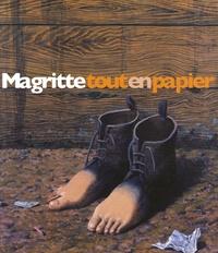 Michel Draguet - Magritte tout en papier - Collages, dessins, gouaches.