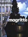 Michel Draguet et Gérard Mestrallet - Magritte - Son oeuvre, son musée.
