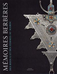 Michel Draguet - Mémoires berbères - Des bijoux et des femmes au Maroc.