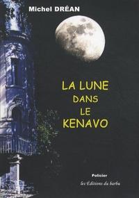 Michel Dréan - La lune dans le kenavo.