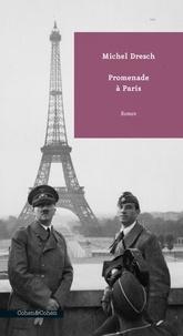 Michel Dresch - Une promenade à Paris.