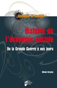 Michel Dreyfus - Histoire de l'économie sociale - De la Grande Guerre à nos jours.