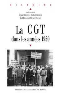 Michel Dreyfus et Elyane Bressol - La CGT dans les années  1950.