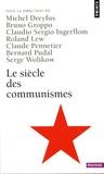 Michel Dreyfus et Bruno Groppo - Le Siècle des communismes.