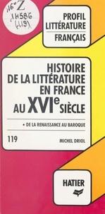 Michel Driol et Georges Décote - Histoire de la littérature en France au XVIe siècle.