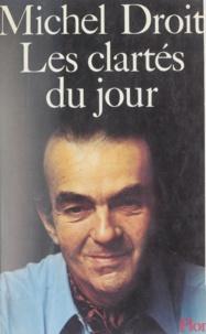 Michel Droit - Journal /Michel Droit  Tome 1963-1965 - Les Clartés du jour.