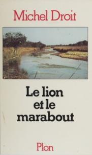 Michel Droit - Le lion et le marabout.