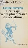 Michel Droit - Lettre ouverte à ceux qui en ont plus qu'assez du socialisme.