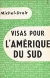 Michel Droit et Pierre Lazareff - Visas pour l'Amérique du Sud.