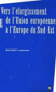Michel Drouet - Vers l'élargissement de l'Union européenne à l'Europe du Sud-Est.