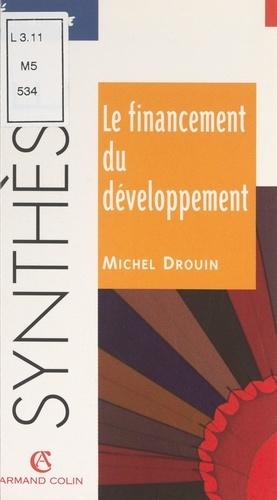 Michel Drouin et Bernard Simler - Le financement du développement.