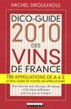 Michel Droulhiole - Dico-guide 2010 des vins de France.