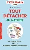 Michel Droulhiole - Tout détacher au naturel.