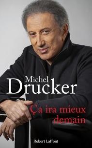 Michel Drucker et Jean-François Kervéan - Ca ira mieux demain.