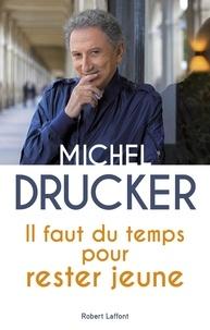 Michel Drucker - Il faut du temps pour rester jeune.