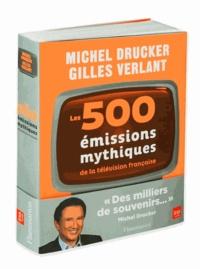 Michel Drucker et Gilles Verlant - Les 500 émissions mythiques de la télévision française.