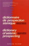 Michel Dubesset et Gérard Grau - Dictionnaire de prospection sismique anglais-français et français-anglais.