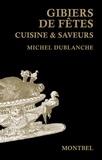 Michel Dublanche - Gibiers de fêtes - Cuisine & saveurs.