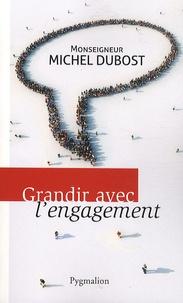 Michel Dubost - Grandir avec l'engagement.