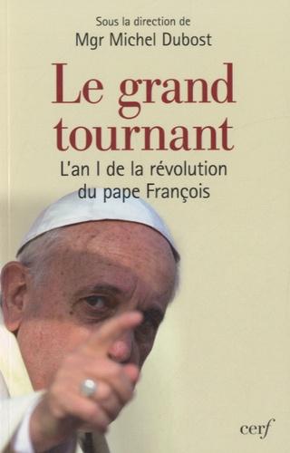 Le grand tournant. L'an I de la révolution du pape François