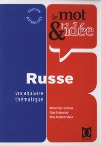 Michel Duc-Goninaz et Olga Grabovsky - Le mot & l'idée russe - Vocabulaire thématique.