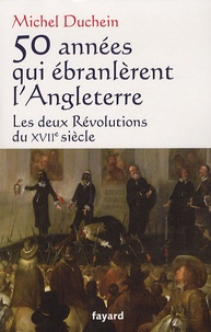50 années qui ébranlèrent lAngleterre - Les deux Révolutions du XVIIe siècle.pdf
