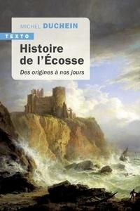 Michel Duchein - Histoire de l'Ecosse - Des origines à nos jours.