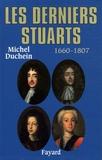Michel Duchein - Les derniers Stuarts.