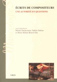 Michel Duchesneau et Valérie Dufour - Ecrits de compositeurs - Une autorité en questions (XIXe et XXe siècles).