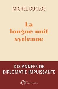 Téléchargez des livres gratuitement en anglais La longue nuit syrienne in French 9791032906316 par Michel Duclos