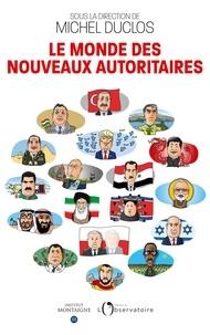 Michel Duclos - Le monde des nouveaux autoritaires.