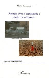 Michel Ducommun - Rompre avec le capitalisme : utopie ou nécessité ?.