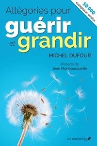 Michel Dufour - Allégories pour guérir et grandir (nouvelle édition).