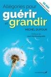 Michel Dufour - Allégories pour guérir et grandir.