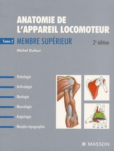 Michel Dufour - Anatomie de l'appareil locomoteur - Tome 2, Membre supérieur.